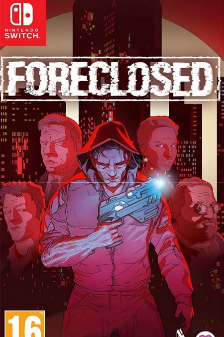 Echanger le jeu Foreclosed sur Switch